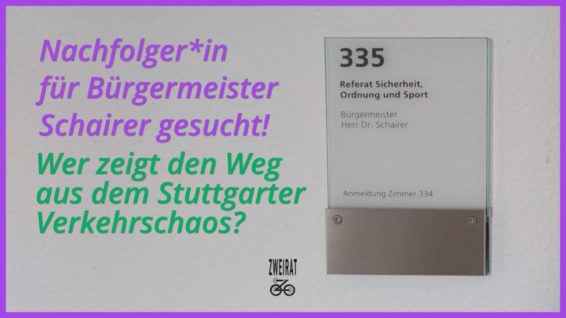 Nachfolger*in für Bürgermeister Schairer gesucht – Wer zeigt den Weg aus dem Stuttgarter Verkehrschaos?
