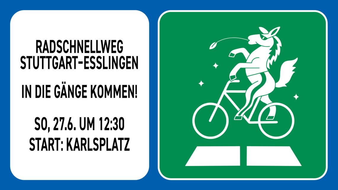 Radschnellweg Stuttgart-Esslingen: kommt in die Gänge und wir kommen mit!